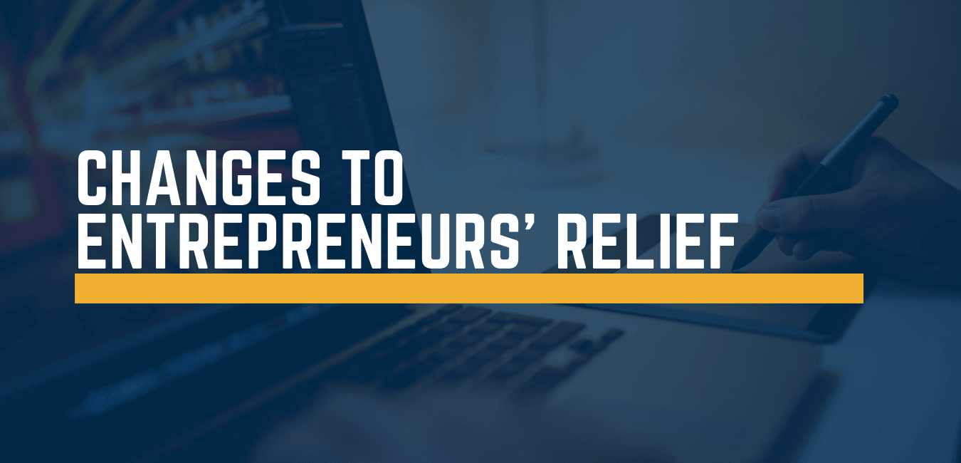Changes to Entrepreneurs' Relief